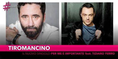 """Tiromancino, da venerdì 8 marzo in radio """"Per me è Importante"""" feat. Tiziano Ferro"""