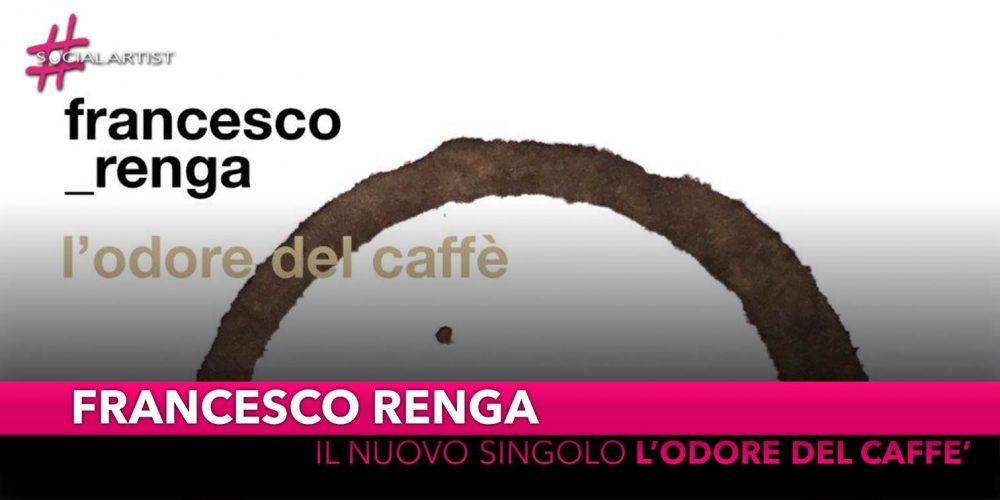 """Francesco Renga, dal 22 marzo il nuovo singolo """"L'odore del caffè"""""""