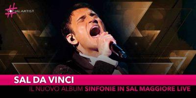 """Sal Da Vinci, dal 22 marzo il nuovo album """"Sinfonie in Sal Maggiore Live"""""""