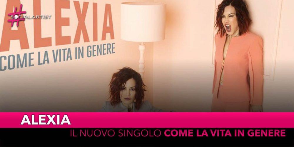"""Alexia, dal 12 aprile il nuovo singolo """"Come la vita in genere"""""""