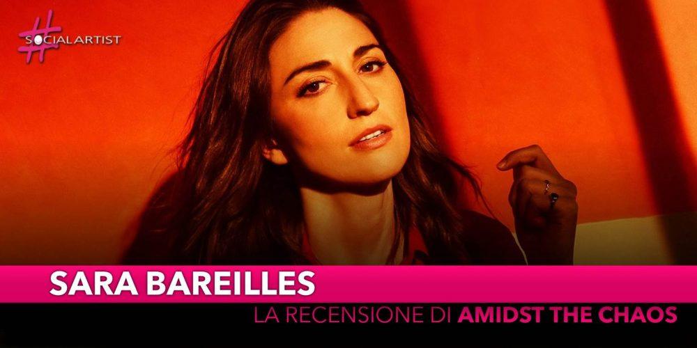 """Sara Bareilles, la recensione del nuovo album """"Amidst The Chaos"""""""