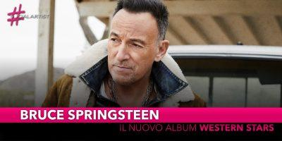 """Bruce Springsteen, dal 14 giugno il nuovo attesissimo album """"Western Stars"""""""