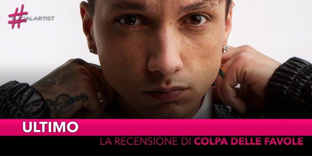 """Ultimo, la recensione del nuovo album """"Colpa delle Favole"""""""