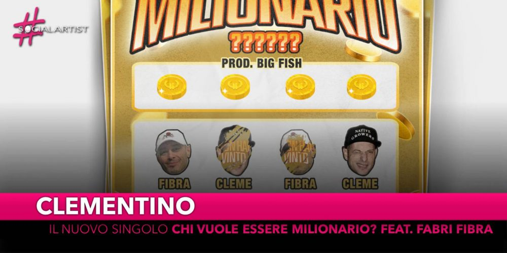 """Clementino, dal 19 aprile il nuovo singolo """"Chi vuole essere milionario?"""" feat. Fabri Fibra"""