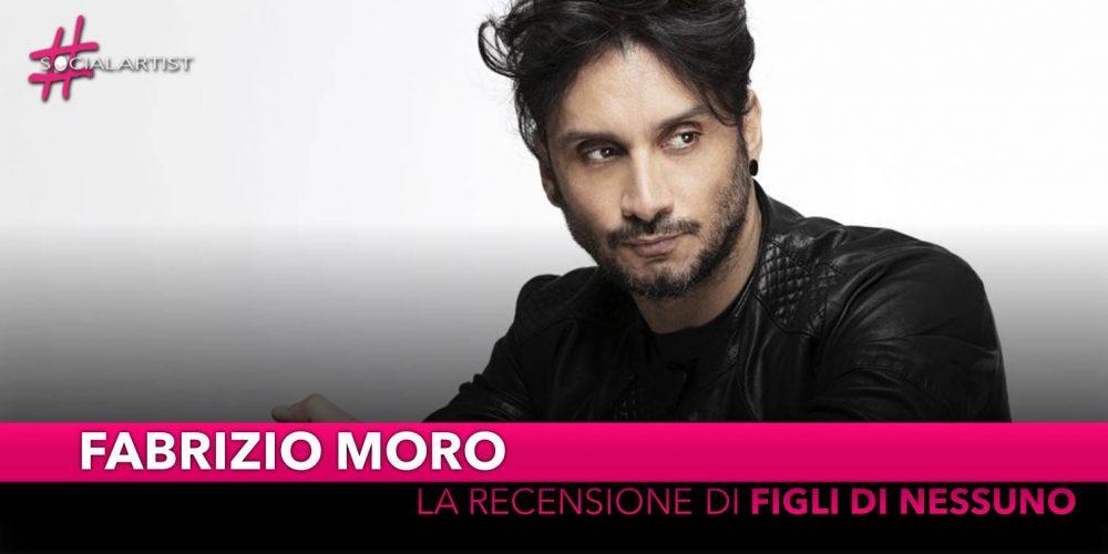 """Fabrizio Moro, la recensione del nuovo album """"Figli di nessuno"""""""