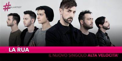 """La Rua, da venerdì 19 aprile il nuovo singolo """"Alta velocità"""""""