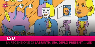 """LSD, la recensione del nuovo album """"Labrinth. Sia. Diplo present… LSD"""""""