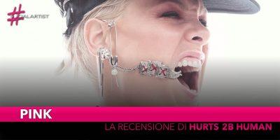 """Pink, la recensione del nuovo album """"Hurts 2b Human"""""""