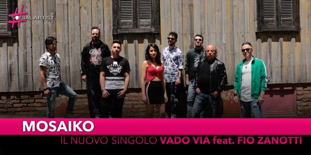 """Mosaiko, dal 12 aprile il nuovo singolo """"Vado Via"""" feat. Fio Zanotti"""