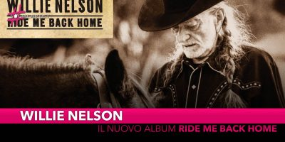 """Willie Nelson, dal 21 giugno il nuovo album """"Ride Me Back Home"""""""