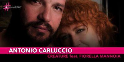 """Antonio Carluccio, in duetto con Fiorella Mannoia con il brano """"Creature"""""""