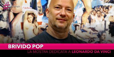 Brivido Pop, aperta la mostra dedicata a Leonardo da Vinci