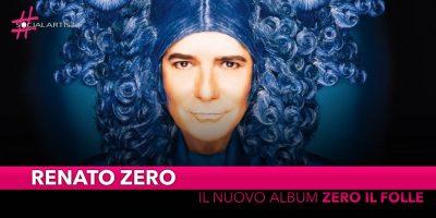 """Renato Zero, ad ottobre il nuovo album di inediti """"Zero il folle"""""""