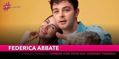 """Federica Abbate, dal 14 giugno in radio il nuovo singolo """"Camera con vista"""" feat. Lorenzo Fragola"""
