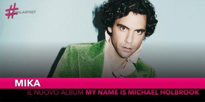 "Mika, dal 4 ottobre il nuovo album ""My Name Is Michael Holbrook"""