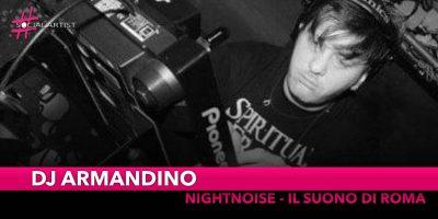 """DJ Armandino, dal 13 maggio il nuovo format radiofonico """"NightNoise – Il Suono di Roma"""""""