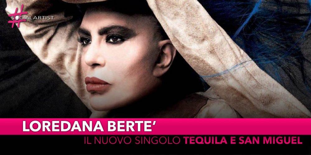 """Loredana Bertè, da venerdì 10 maggio il nuovo singolo """"Tequila e San Miguel"""""""