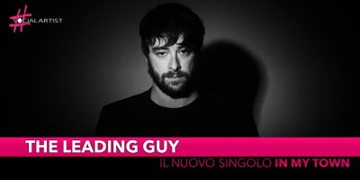 """The Leading Guy, dal 3 maggio il nuovo singolo """"In My Town"""""""