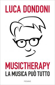 Luca Dondoni Musictherapy - La musica può tutto