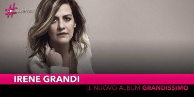 """Irene Grandi, da venerdì 31 maggio il nuovo album """"Grandissimo"""""""