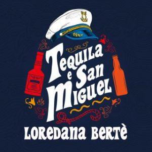 Loredana Bertè Tequila e San Miguel