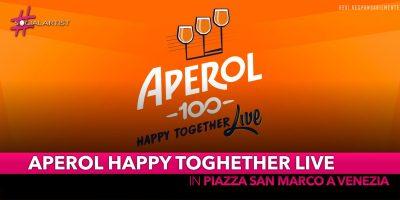Aperol Happy Toghether Live, il 29 giugno in Piazza San Marco a Venezia