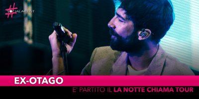 """Ex-Otago, il debutto del """"La notte chiama Tour"""" e l'annuncio del nuovo singolo"""