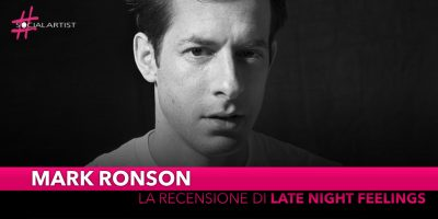 "Mark Ronson, la recensione del suo nuovo album ""Late Night Feelings"""