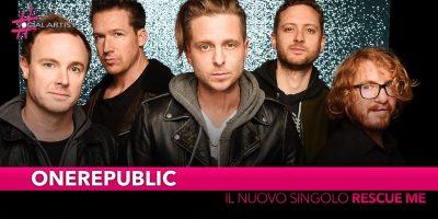 """OneRepublic, da venerdì 7 giugno il nuovo singolo """"Rescue me"""""""