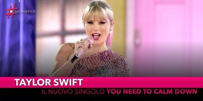 """Taylor Swift, dal 14 giugno il nuovo singolo """"You need to calm down"""""""