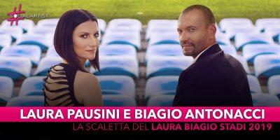 """Laura Pausini e Biagio Antonacci, la scaletta del """"Laura Biagio negli Stadi 2019"""""""