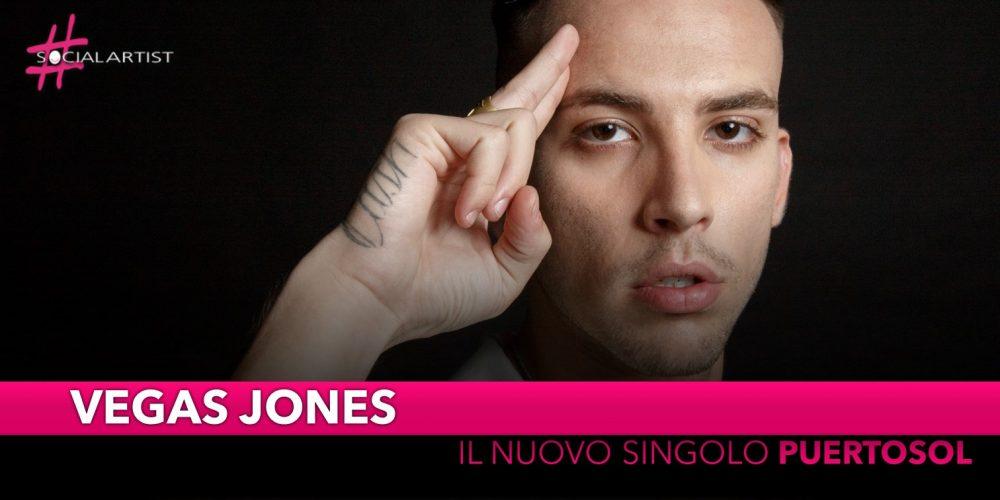 "Vegas Jones, da venerdì 28 giugno il nuovo singolo ""Puertosol"""