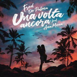 Fred de Palma Un'altra volta ancora Ana Mena