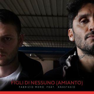 Fabrizio Moro Figli di nessuno (Amianto) Anastasio
