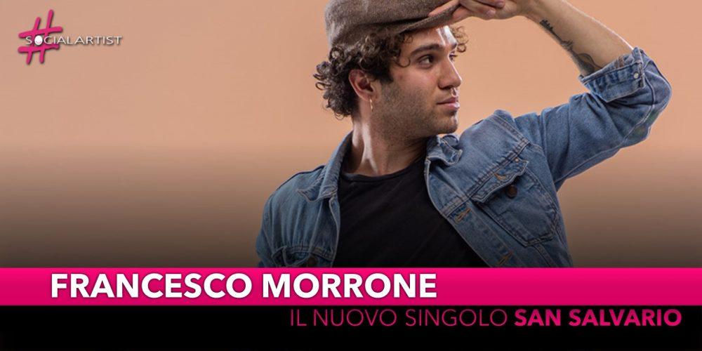 """Francesco Morrone, da martedì 11 giugno il nuovo singolo """"San Salvario"""""""