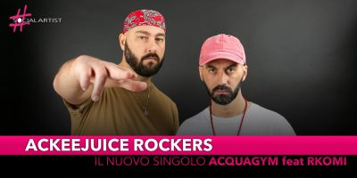 "Ackeejuice Rockers, dal 5 luglio il nuovo singolo ""Acquagym"" feat. Rkomi"
