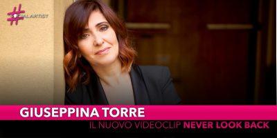 """Giuseppina Torre, dal 19 luglio il videoclip di """"Never look back"""""""