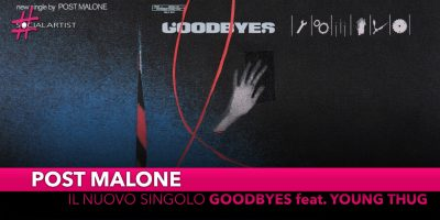 "Post Malone, dal 5 luglio il nuovo singolo ""Goodbyes"" feat. Young Thug"