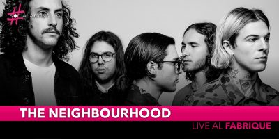 The Neighbourhood, tornano in Italia con uno straordinario live al Fabrique di Milano