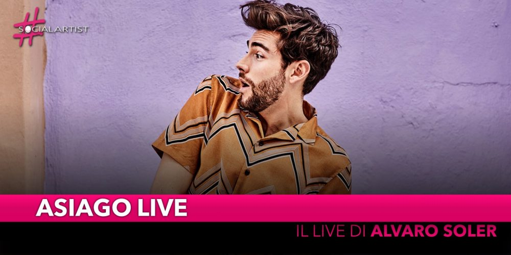 Asiago Live, cresce l'attesa per il concerto di Alvaro Soler del 9 agosto!