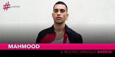 """Mahmood, dal 30 agosto il nuovo singolo """"Barrio"""""""