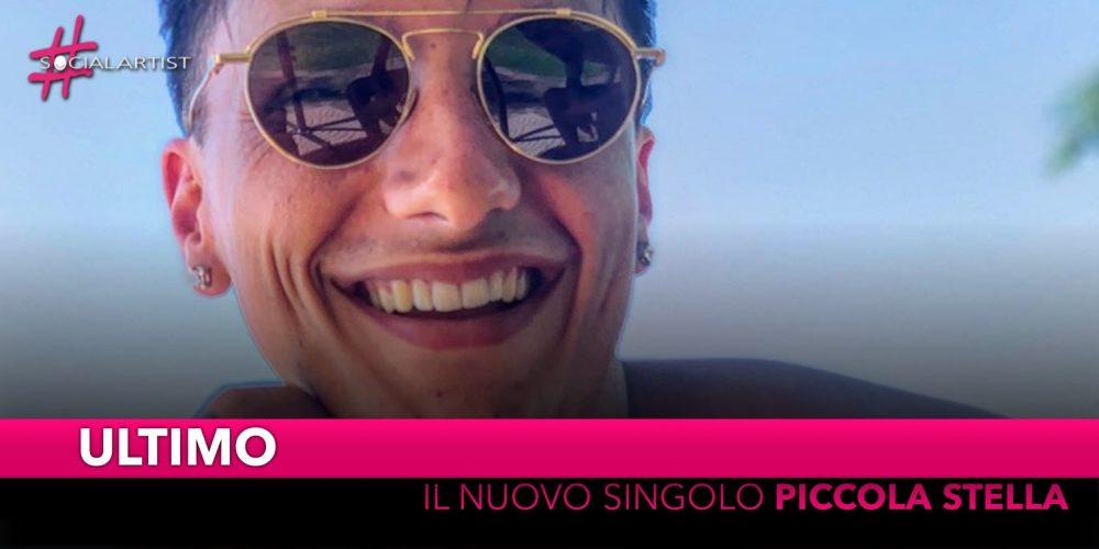"""Ultimo, dal 16 agosto il nuovo singolo """"Piccola Stella"""""""