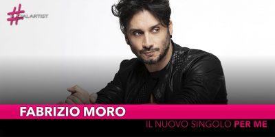 """Fabrizio Moro, dal 30 agosto il nuovo singolo """"Per Me"""""""