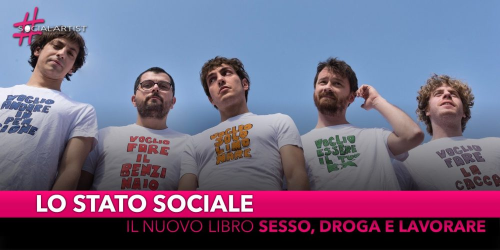 """Lo Stato Sociale, dal 19 settembre in libreria """"Sesso, droga e lavorare"""""""