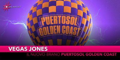 "Vegas Jones, da martedì 6 agosto in digitale ""Puertosol Golden Coast"" feat. Dani Faiv"