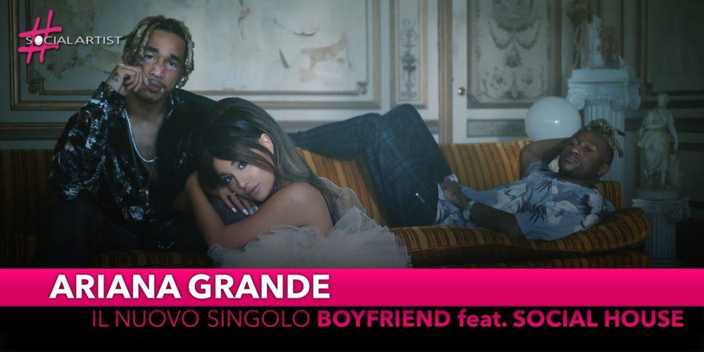 """Ariana Grande, dal 2 agosto il nuovo singolo """"Boyfriend"""" feat. Social House"""
