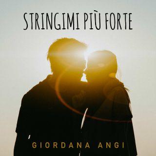 Giordana Angi Stringimi più forte
