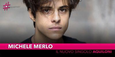 """Michele Merlo, dal 20 settembre il nuovo singolo """"Aquiloni"""""""