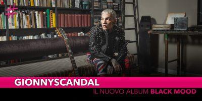 """GionnyScandal, dal 6 settembre il nuovo album """"Black Mood"""""""