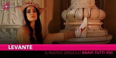 """Levante, dal 27 settembre il nuovo singolo """"Bravi tutti voi"""""""